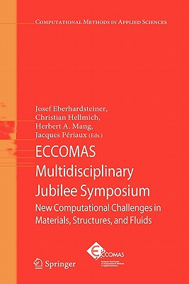 ECCOMAS Multidisciplinary Jubilee Symposium By Eberhardsteiner, Josef (EDT)/ Hellmich, Christian (EDT)/ Mang, Herbert A. (EDT)/ Periaux, Jacques (EDT)
